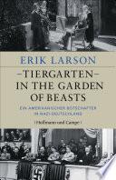 Tiergarten - In the Garden of Beasts  : Ein amerikanischer Botschafter in Nazi-Deutschland