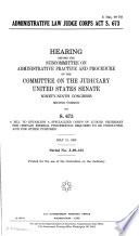 Administrative Law Judge Corps Act, S. 673