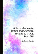 Affective Labour in British and American Women   s Fiction  1848 1915