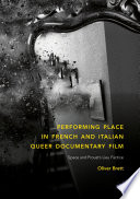 Performing Place in French and Italian Queer Documentary Film