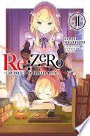 Re:ZERO -Starting Life in Another World-, Vol. 11 (light novel)
