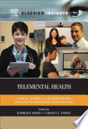 """Telemental Health: Clinical, Technical, and Administrative Foundations for Evidence-Based Practice"" by Kathleen Myers, Carolyn Turvey"