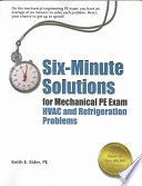 Six-minute Solutions for Mechanical PE Exam  : HVAC and Refrigeration Problems