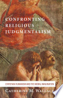 Confronting Religious Judgmentalism  : Christian Humanism and the Moral Imagination