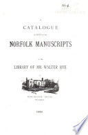 A Catalogue Of Fifty Of The Norfolk Manuscripts In The Library Of Mr Walter Rye At Winchester House Putney