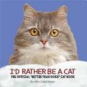 I'd Rather be a Cat