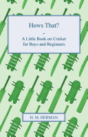 Hows That? - A Little Book on Cricket for Boys and Beginners Pdf/ePub eBook