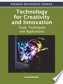 Technology for Creativity and Innovation  Tools  Techniques and Applications