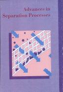Advances in Separation Processes