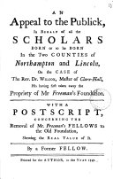 An Appeal to the Publick  in Behalf of All the Scholars Born Or to be Born in the Two Counties of Northampton and Lincoln
