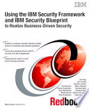Using the IBM Security Framework and IBM Security Blueprint to Realize Business Driven Security Book