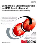 Using the IBM Security Framework and IBM Security Blueprint to Realize Business-Driven Security