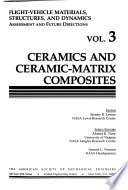 Flight-vehicle Materials, Structures, and Dynamics--assessment and Future Directions: Ceramics and ceramic-matrix composites