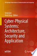 Cyber Physical Systems  Architecture  Security and Application Book