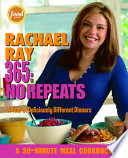 """Rachael Ray 365: No Repeats: A Year of Deliciously Different Dinners: A Cookbook"" by Rachael Ray"