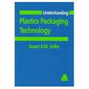 Understanding Plastics Packaging Technology