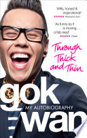"""Through Thick and Thin: My Autobiography"" by Gok Wan"