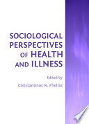 Sociological Perspectives of Health and Illness