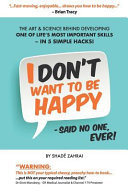 I Don t Want to Be Happy   Said No One  Ever