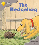 Oxford Reading Tree: Stage 1: Biff and Chip Storybooks the Hedgehog