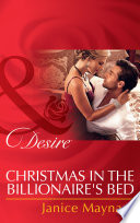 Christmas in the Billionaire s Bed  Mills   Boon Desire   The Kavanaghs of Silver Glen  Book 3