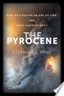 The Pyrocene