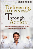 Delivering Happiness Through Action Book