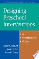 Designing Preschool Interventions, A Practitioner's Guide by David W. Barnett,Susan H. Bell,Karen T. Carey PDF