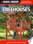 Black & Decker The Complete Guide to Treehouses, 2nd edition  : Design & Build Your Kids a Treehouse