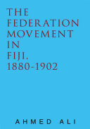 The Federation Movement in Fiji  1880 1902