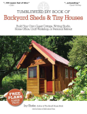 Tumbleweed DIY Book of Backyard Sheds   Tiny Houses