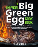 The Unofficial Big Green Egg Cookbook Book PDF