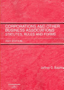 Corporations and Other Business Associations: Statutes, Rules, and ...