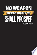 No Weapon Formed Against Me Shall Prosper Isaiah 54