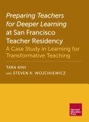 Preparing Teachers for Deeper Learning at San Francisco Teacher Residency