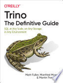Trino  The Definitive Guide