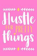 Hustle For Pretty Things Pdf/ePub eBook