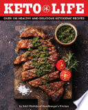 """Keto Life: Over 100 Healthy and Delicious Ketogenic Recipes"" by Sahil Makhija"