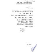 Technical Appendixes to the Report and Recommendations to the Secretary  U S  Department of Health and Human Services