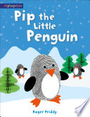 Pip the Little Penguin  An Alphaprints picture book
