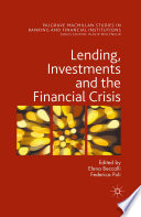 Lending  Investments and the Financial Crisis