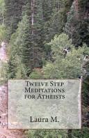 Twelve Step Meditations for Atheists