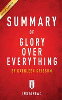 Summary of Glory Over Everything Book
