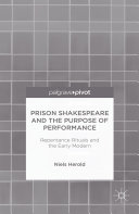Prison Shakespeare and the Purpose of Performance: Repentance ...