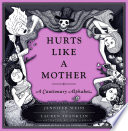 Hurts Like a Mother  : A Cautionary Alphabet