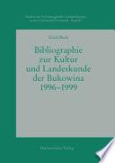 Bibliographie zur Kultur und Landeskunde der Bukowina 1996-1999