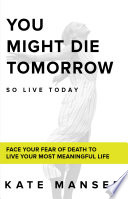 YOU MIGHT DIE TOMORROW
