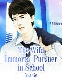 The Wild Immortal Pursuer in School