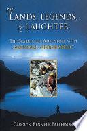 Of Lands, Legends, & Laughter