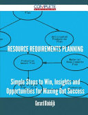 Resource Requirements Planning Simple Steps To Win Insights And Opportunities For Maxing Out Success [Pdf/ePub] eBook